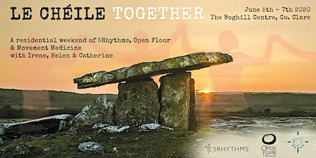Le Chéile - Together - A 5Rhythms, Open Floor & Movement Medicine weekend tickets