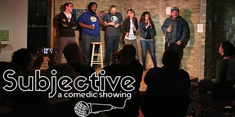 Subjective: A Comedic Showing! tickets