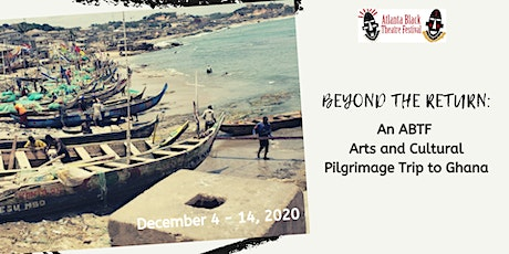BEYOND THE RETURN: An ABTF Pilgrimage to Ghana tickets
