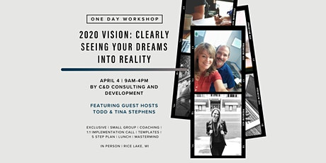 2020 VISION: Clearly seeing your dreams into reality tickets