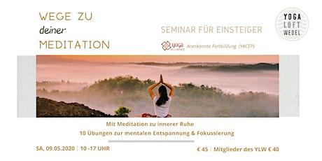 WEGE ZU DEINER MEDITATION Tickets