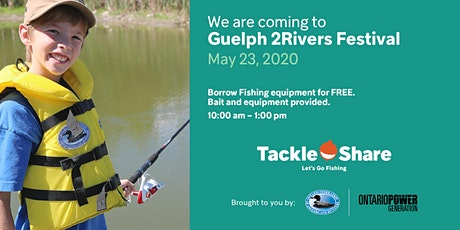Fish with TackleShare! Guelph 2Rivers Festival tickets