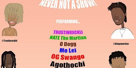 Never Not a Show! tickets