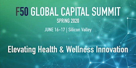 F50 Global Capital Summit 2020 - Elevating Health & Wellness Innovation tickets