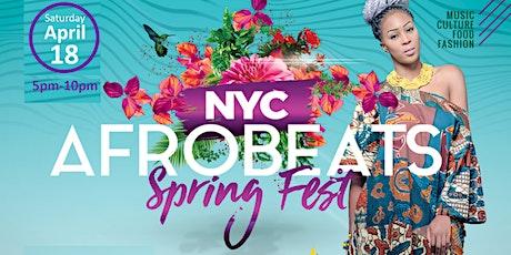 NYC Afrobeats Spring Fest - Artist & Dance Performances | Top DJs | Popup Shop | Food Vendors | Art | Day Party tickets