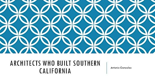 WeHo Reads:Architects Who Built Southern California+Historic WeHo Reception