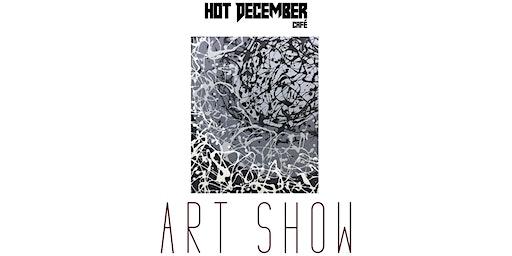 Art Show at Hot December Cafe Featuring: Karl Schmitz