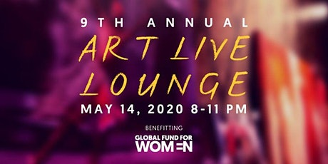9th Annual Art Live Lounge   Support Global Fund for Women tickets