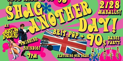 Shag Another Day : 90's Meets 60's Austin Powers Dance Party