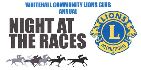 Whitehall Community Lions Annual Night at the Races tickets