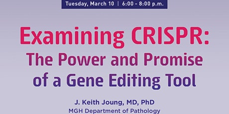 Examining CRISPR: The Power and Promise of a Gene Editing Tool tickets