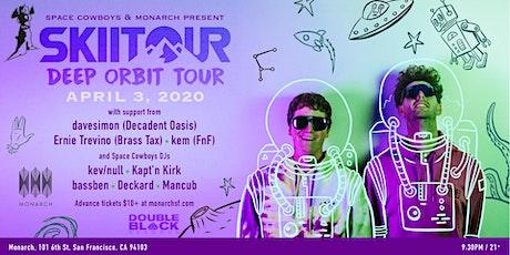 [POSTPONED] SkiiTour: Deep Orbit Tour   Space Cowboys x Monarch tickets