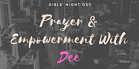 Prayer & Empowerment with Dee tickets