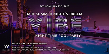 VIBE W Rooftop Mid-Summer Night's Dream Pool Party tickets