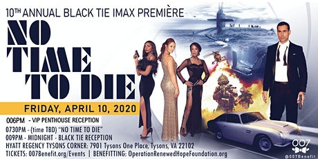 """10th Annual Black Tie & IMAX Première - """"NO TIME TO DIE"""" tickets"""