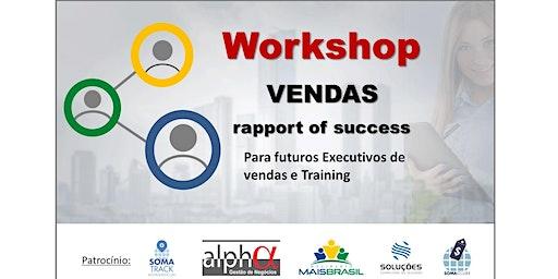 """workshop - Vendas """"Rapport of success"""""""