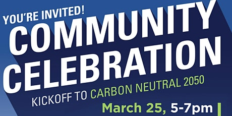 Community Celebration - Kickoff to Carbon Neutral 2050 tickets