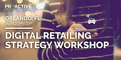 Digital Retailing Strategy Workshop - Orlando, FL