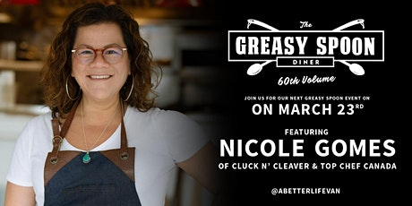 Greasy Spoon Diner v.60 featuring chef Nicole Gomes tickets