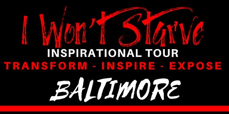I Won't Starve Inspirational Tour - Baltimore tickets