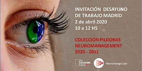 INVITACIÓN  DESAYUNO DE TRABAJO MADRID - COLECCIÓN PILDORAS NEUROMANAGEMENT 2020 - 2021  entradas