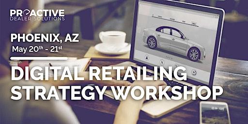 Digital Retailing Strategy Workshop - Phoenix, AZ