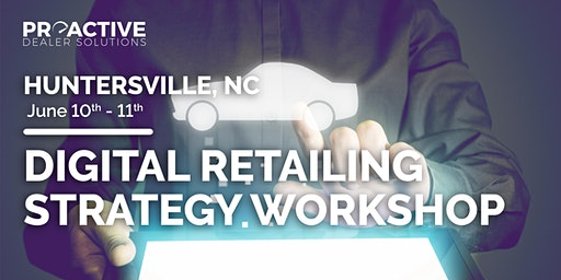 Digital Retailing Strategy Workshop - Huntersville