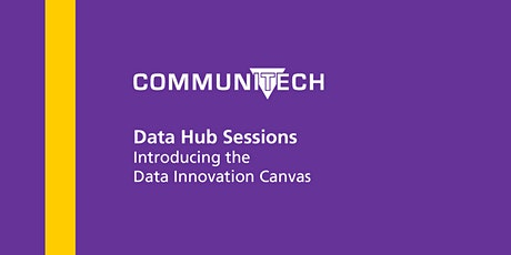 Communitech Data Hub Sessions: Introducing the Data Innovation Canvas tickets