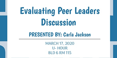 Evaluating Peer Leaders Discussion presented by: Carla Jackson tickets