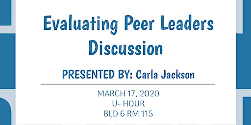 Evaluating Peer Leaders Discussion presented by: Carla Jackson