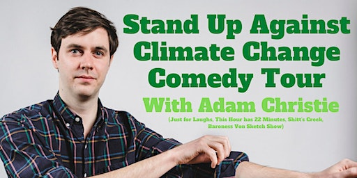 Stand Up Against Climate Change Comedy Show Guelph!