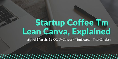 Startup Coffee Timisoara - Lean Canvas, Explained tickets