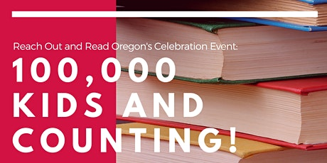 Reach Out and Read Oregon's Celebration Event: 100,000 Kids and Counting! tickets