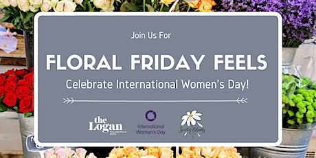Floral Friday Feels- In celebration of International Women's Day tickets