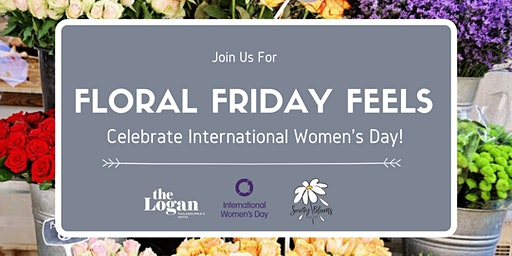 Floral Friday Feels- In celebration of International Women's Day