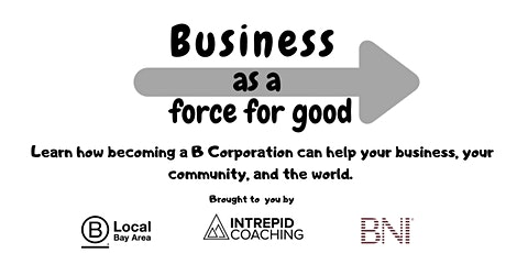 Becoming a B Corporation can revolutionize your business - learn how and why!  tickets
