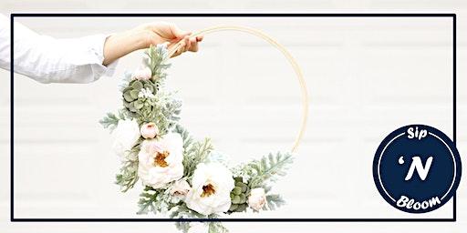 SIP 'N BLOOM - Live Wreath Making