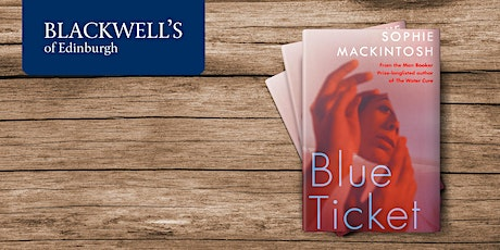 Blue Ticket with Sophie Mackintosh tickets