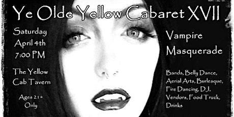 Ye Olde Yellow Cabaret XVII ~ Vampire Masquerade tickets