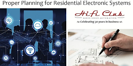 Lunchtime Learning presented by HIFI Club: Proper Planning for Residential Electronic Systems tickets