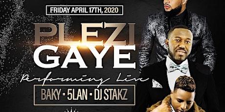 Plezi Gaye (Baky,Dj Stakz, 5Lan) tickets