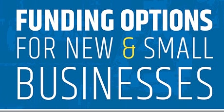 Funding Options for New & Small Businesses tickets