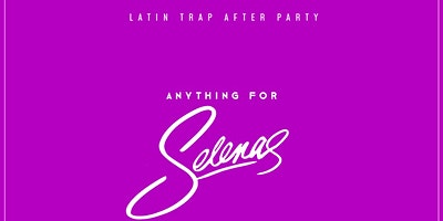 ANYTHING FOR SELENAS