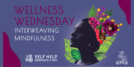 Wellness Wednesday: Interweaving Mindfulness tickets
