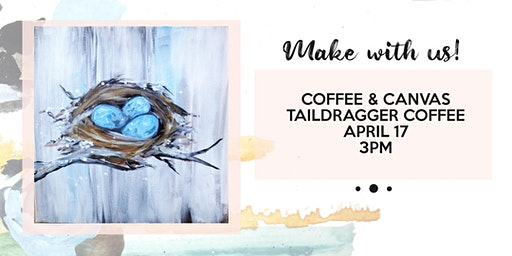 Coffee & Canvas painting class in Tumwater