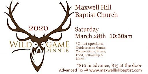 Maxwell Hill Baptist Church 2020 Wild Game Dinner