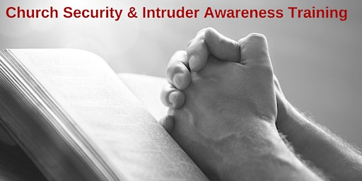 2 Day Church Security and Intruder Awareness/Response Training - Waxahachie, TX