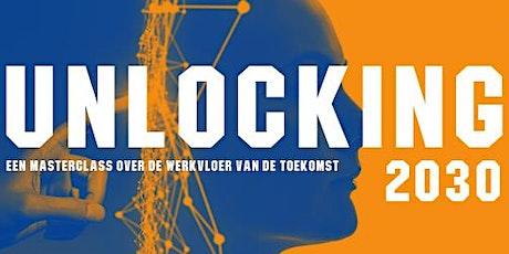 Unlocking 2030 - Een masterclass over de werkvloer van de toekomst! tickets