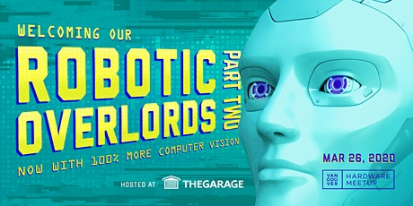 Welcoming Our Robotic Overlords Part II: Now With 100% More Computer Vision tickets