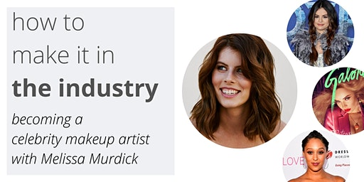 How to make it in the industry with celeb makeup artist Melissa Murdick